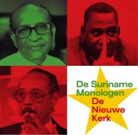 De Suriname Monologen: Lachmon, Arron en Pengel